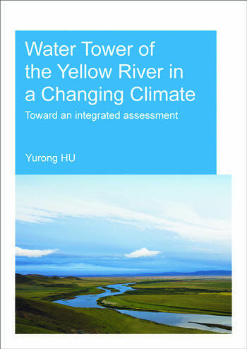 Water Tower of the Yellow River in a Changing Climate Toward an Integrated Assessment book cover