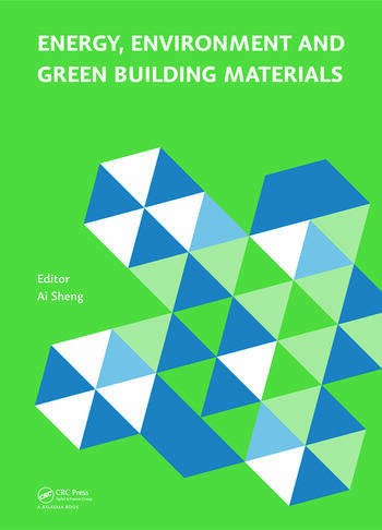 Energy, Environment and Green Building Materials Proceedings of the 2014 International Conference on Energy, Environment and Green Building Materials (EEGBM 2014), November 28-30, 2014, Guilin, Guangxi, China book cover
