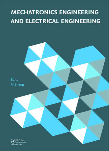 Mechatronics Engineering and Electrical Engineering Proceedings of the 2014 International Conference on Mechatronics Engineering and Electrical Engineering (CMEEE 2014), Sanya, Hainan, P.R. China, 17–19 October 2014 book cover