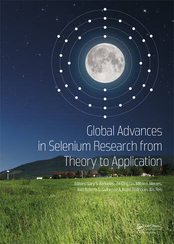 Global Advances in Selenium Research from Theory to Application Proceedings of the 4th International Conference on Selenium in the Environment and Human Health 2015 book cover