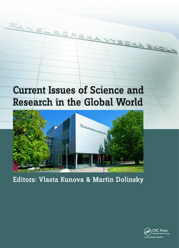 Current Issues of Science and Research in the Global World Proceedings of the International Conference on Current Issues of Science and Research in the Global World, Vienna, Austria; 27–28 May 2014 book cover