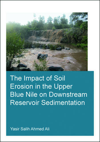 The Impact of Soil Erosion in the Upper Blue Nile on Downstream Reservoir Sedimentation book cover