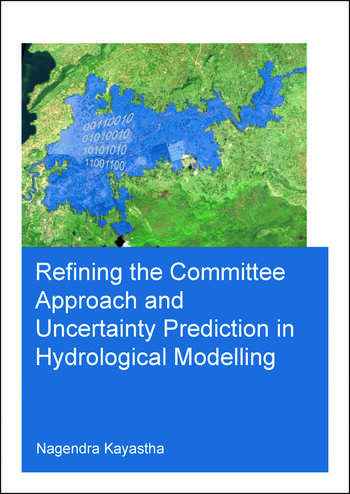 Refining the Committee Approach and Uncertainty Prediction in Hydrological Modelling book cover