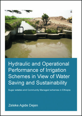Hydraulic and Operational Performance of Irrigation Schemes in View of Water Saving and Sustainability Sugar Estates and Community Managed Schemes in Ethiopia book cover
