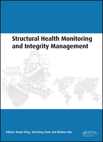 Structural Health Monitoring and Integrity Management Proceedings of the 2nd International Conference of Structural Health Monitoring and Integrity Management (ICSHMIM 2014), Nanjing, China, 24-26 September 2014 book cover