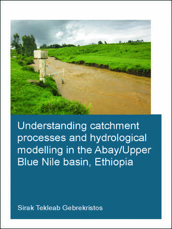 Understanding Catchment Processes and Hydrological Modelling in the Abay/Upper Blue Nile Basin, Ethiopia book cover