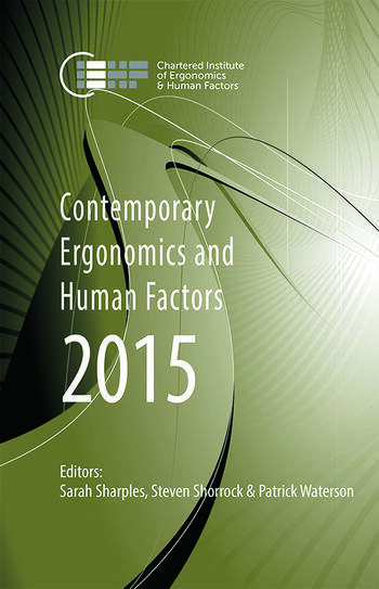 Contemporary Ergonomics and Human Factors 2015 Proceedings of the International Conference on Ergonomics & Human Factors 2015, Daventry, Northamptonshire, UK, 13-16 April 2015 book cover