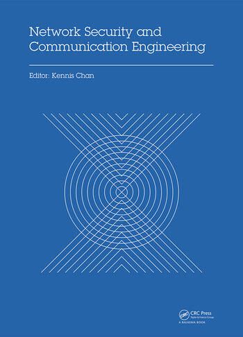 Network Security and Communication Engineering Proceedings of the 2014 International Conference on Network Security and Communication Engineering (NSCE 2014), Hong Kong, December 25–26, 2014 book cover