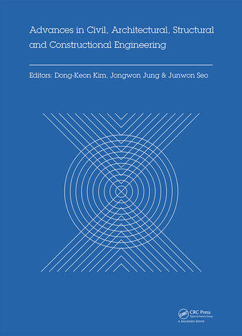 Advances in Civil, Architectural, Structural and Constructional Engineering Proceedings of the International Conference on Civil, Architectural, Structural and Constructional Engineering, Dong-A University, Busan, South Korea, August 21-23, 2015 book cover