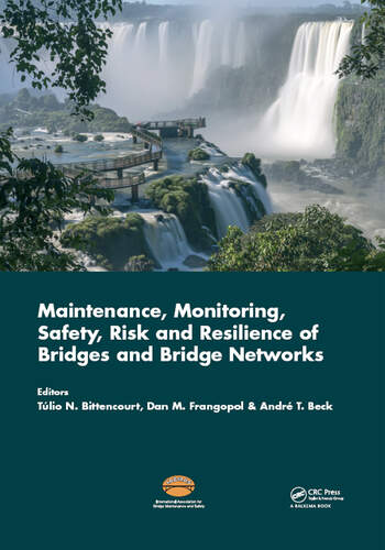 Maintenance, Monitoring, Safety, Risk and Resilience of Bridges and Bridge Networks book cover