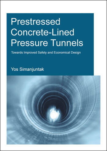Prestressed Concrete-Lined Pressure Tunnels Towards Improved Safety and Economical Design book cover