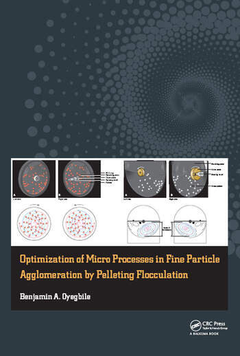 Optimization of Micro Processes in Fine Particle Agglomeration by Pelleting Flocculation book cover