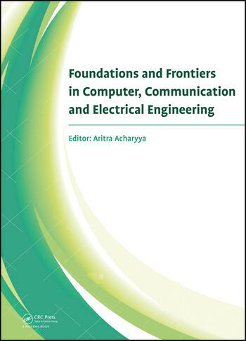 Foundations and Frontiers in Computer, Communication and Electrical Engineering Proceedings of the 3rd International Conference C2E2, Mankundu, West Bengal, India, 15th-16th January, 2016. book cover