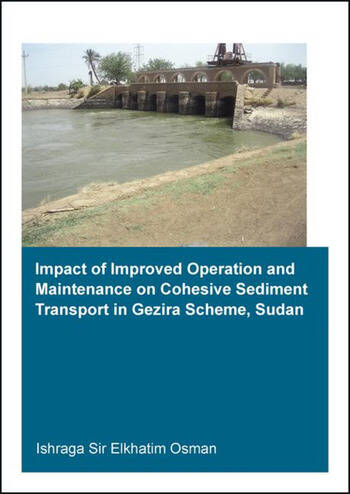 Impact of Improved Operation and Maintenance on Cohesive Sediment Transport in Gezira Scheme, Sudan book cover