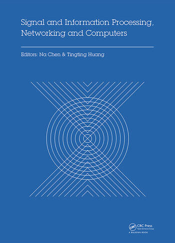 Signal and Information Processing, Networking and Computers Proceedings of the 1st International Congress on Signal and Information Processing, Networking and Computers (ICSINC 2015), October 17-18, 2015 Beijing, China book cover