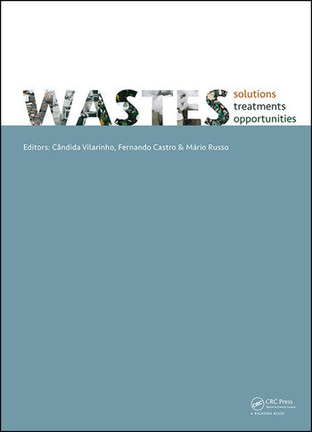 WASTES 2015 - Solutions, Treatments and Opportunities Selected papers from the 3rd Edition of the International Conference on Wastes: Solutions, Treatments and Opportunities, Viana Do Castelo, Portugal,14-16 September 2015 book cover
