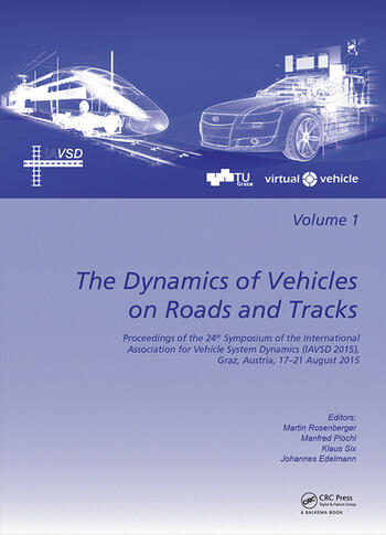 The Dynamics of Vehicles on Roads and Tracks Proceedings of the 24th Symposium of the International Association for Vehicle System Dynamics (IAVSD 2015), Graz, Austria, 17-21 August 2015 book cover