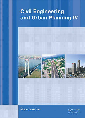 Civil Engineering and Urban Planning IV Proceedings of the 4th International Conference on Civil Engineering and Urban Planning, Beijing, China, 25-27 July 2015 book cover
