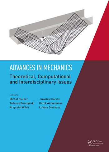 Advances in Mechanics: Theoretical, Computational and Interdisciplinary Issues Proceedings of the 3rd Polish Congress of Mechanics (PCM) and 21st International Conference on Computer Methods in Mechanics (CMM), Gdansk, Poland, 8-11 September 2015 book cover