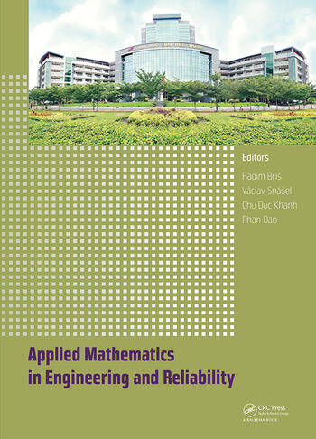Applied Mathematics in Engineering and Reliability Proceedings of the 1st International Conference on Applied Mathematics in Engineering and Reliability (Ho Chi Minh City, Vietnam, 4-6 May 2016) book cover