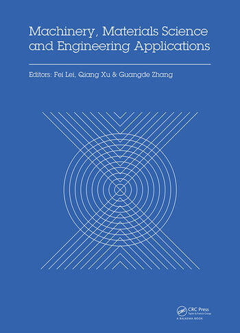 Machinery, Materials Science and Engineering Applications Proceedings of the 6th International Conference on Machinery, Materials Science and Engineering Applications (MMSE 2016), Wuhan, China, October 26-29 2016 book cover