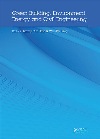 Green Building, Environment, Energy and Civil Engineering Proceedings of the 2016 International Conference on Green Building, Materials and Civil Engineering (GBMCE 2016), April 26-27 2016, Hong Kong, P.R. China book cover