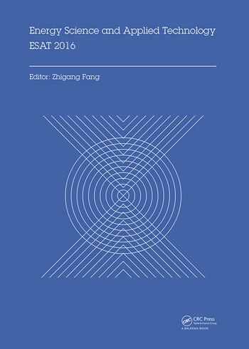 Energy Science and Applied Technology ESAT 2016 Proceedings of the International Conference on Energy Science and Applied Technology (ESAT 2016), Wuhan, China, June 25-26, 2016 book cover