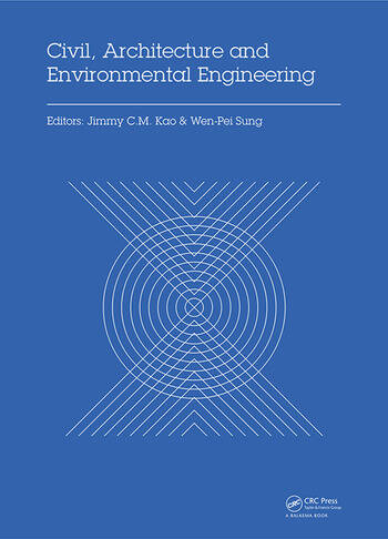 Civil, Architecture and Environmental Engineering Proceedings of the International Conference ICCAE, Taipei, Taiwan, November 4-6, 2016 book cover