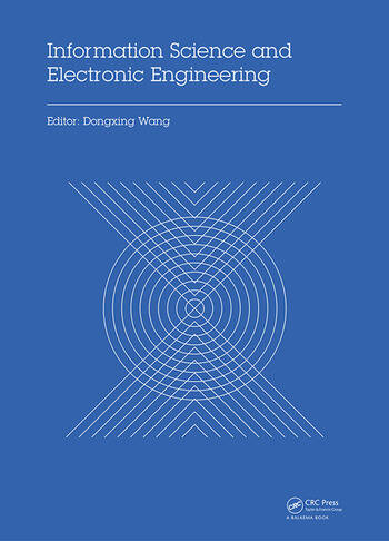 Information Science and Electronic Engineering Proceedings of the 3rd International Conference of Electronic Engineering and Information Science (ICEEIS 2016), January 4-5, 2016, Harbin, China book cover