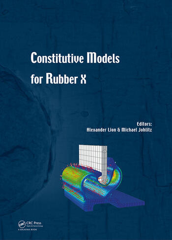 Constitutive Models for Rubber X Proceedings of the European Conference on Constitutive Models for Rubbers X (Munich, Germany, 28-31 August 2017) book cover