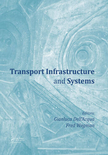 Transport Infrastructure and Systems Proceedings of the AIIT International Congress on Transport Infrastructure and Systems (Rome, Italy, 10-12 April 2017) book cover