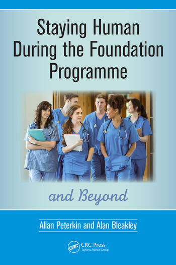 Staying Human During the Foundation Programme and Beyond How to thrive after medical school book cover