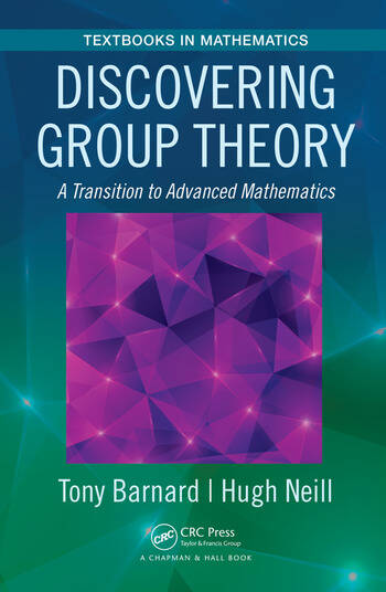 Discovering Group Theory A Transition to Advanced Mathematics book cover