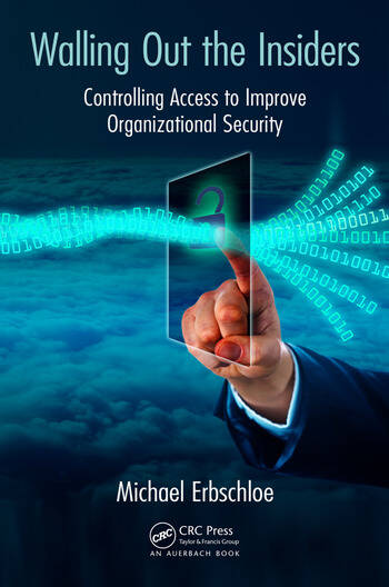 Walling Out the Insiders Controlling Access to Improve Organizational Security book cover