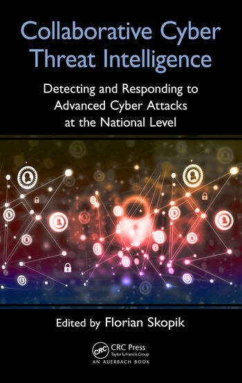 Collaborative Cyber Threat Intelligence Detecting and Responding to Advanced Cyber Attacks at the National Level book cover