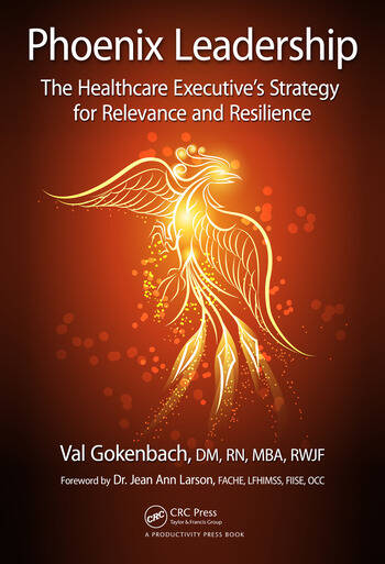Phoenix Leadership The Healthcare Executive's Strategy for Relevance and Resilience book cover