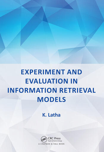 Experiment and Evaluation in Information Retrieval Models book cover