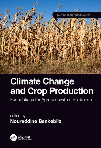 Climate Change and Crop Production Foundations for Agroecosystem Resilience book cover