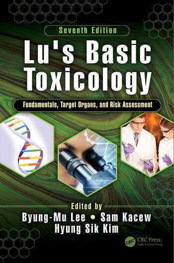 Lu's Basic Toxicology Fundamentals, Target Organs, and Risk Assessment, Seventh Edition book cover