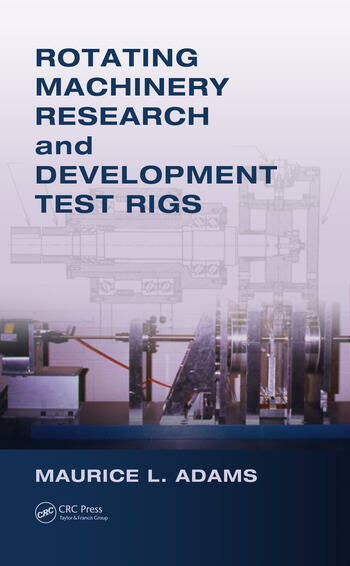 Rotating Machinery Research and Development Test Rigs book cover