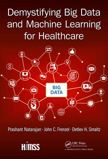 Demystifying Big Data and Machine Learning for Healthcare book cover