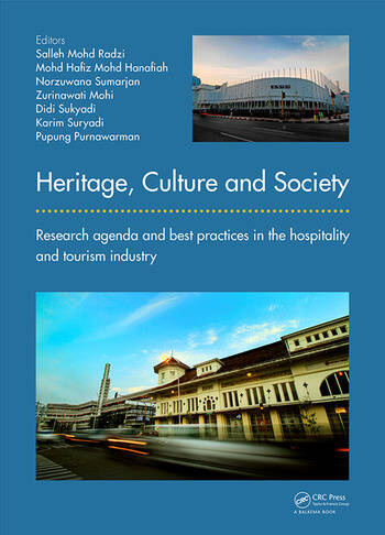 Heritage, Culture and Society Research agenda and best practices in the hospitality and tourism industry book cover