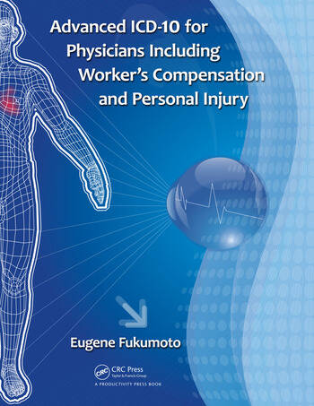 Advanced ICD-10 for Physicians Including Worker's Compensation and Personal Injury book cover
