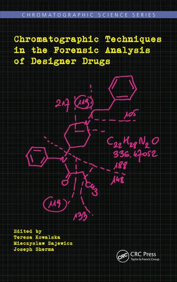 Chromatographic Techniques in the Forensic Analysis of Designer Drugs book cover