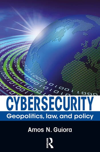 Cybersecurity Geopolitics, Law, and Policy book cover