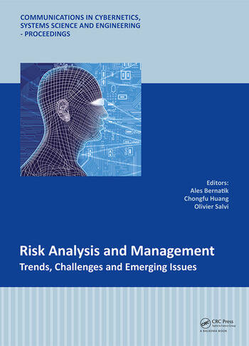 Risk Analysis and Management - Trends, Challenges and Emerging Issues Proceedings of the 6th International Conference on Risk Analysis and Crisis Response (RACR 2017), June 5-9, 2017, Ostrava, Czech Republic book cover