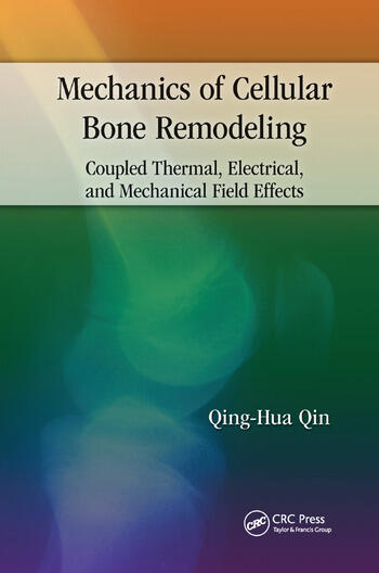 Mechanics of Cellular Bone Remodeling Coupled Thermal, Electrical, and Mechanical Field Effects book cover