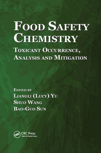Food Safety Chemistry Toxicant Occurrence, Analysis and Mitigation book cover