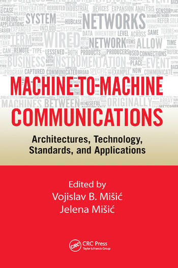 Machine-to-Machine Communications Architectures, Technology, Standards, and Applications book cover