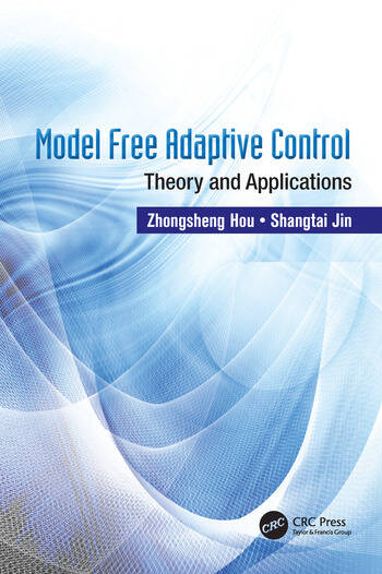 Model Free Adaptive Control Theory and Applications book cover
